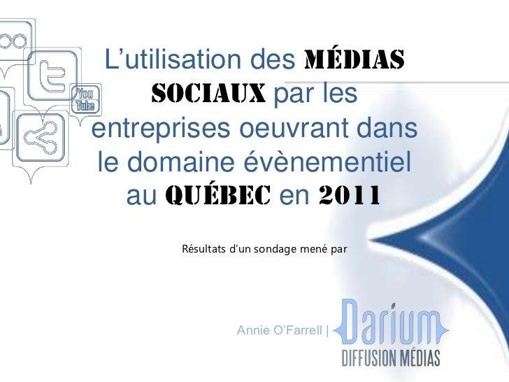 L'utilisation des médias     sociaux par lesentreprises oeuvrant dansle domaine évènementiel   au Québec en 2011      Résu...