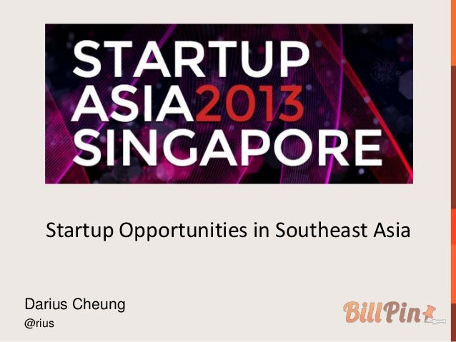 Startup Opportunities in Southeast AsiaDarius Cheung@rius