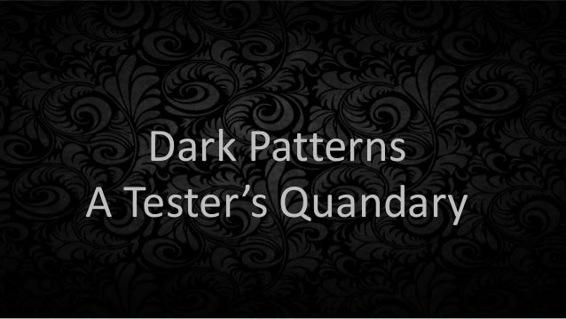 Dark Patterns A Tester's Quandary