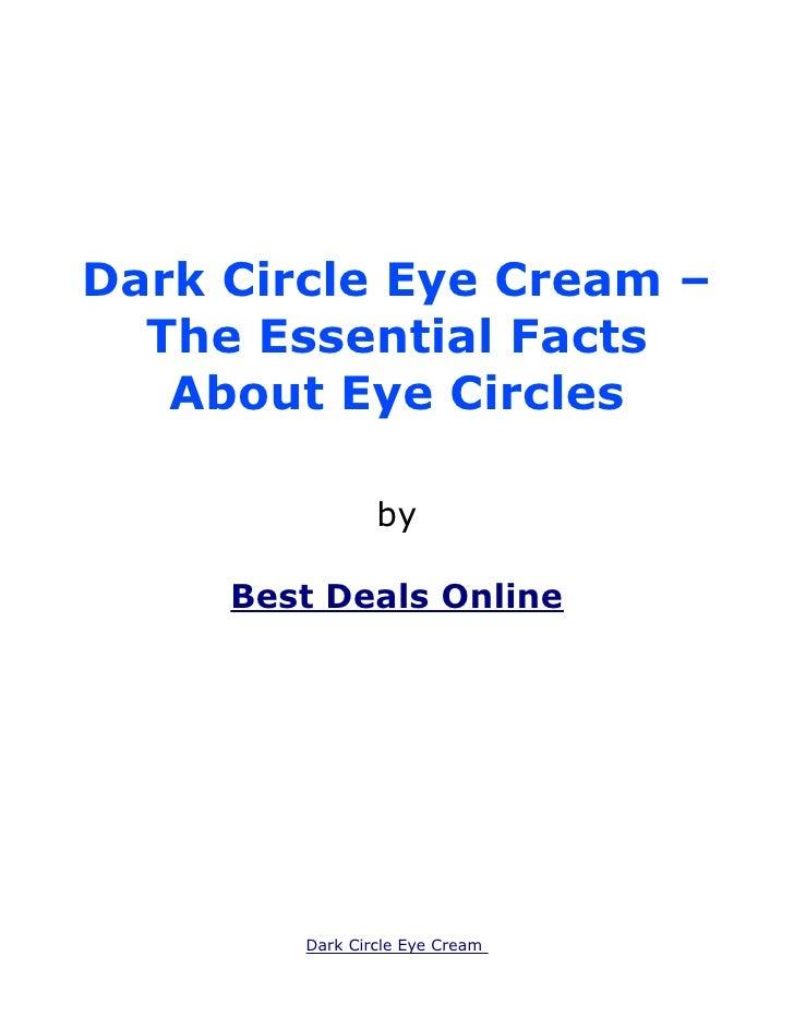 Dark Circle Eye Cream –  The Essential Facts   About Eye Circles                by     Best Deals Online        Dark Circl...