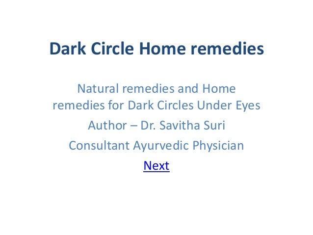 Dark Circle Home remedies   Natural remedies and Homeremedies for Dark Circles Under Eyes     Author – Dr. Savitha Suri  C...