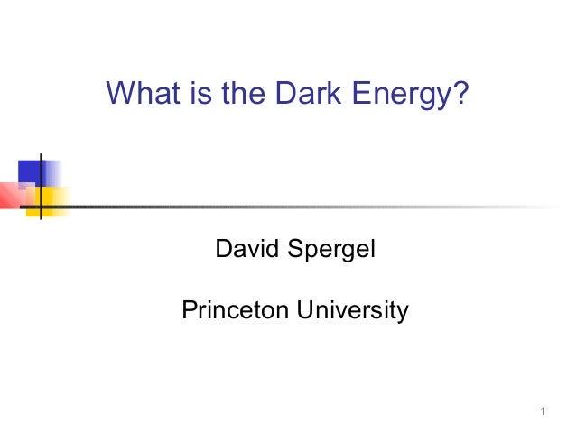 1What is the Dark Energy?David SpergelPrinceton University