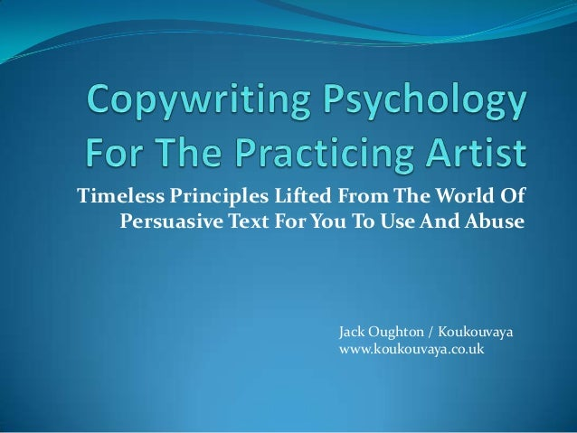 Timeless Principles Lifted From The World Of Persuasive Text For You To Use And Abuse  Jack Oughton / Koukouvaya www.kouko...