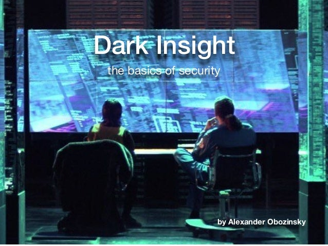 Dark Insight the basics of security by Alexander Obozinsky