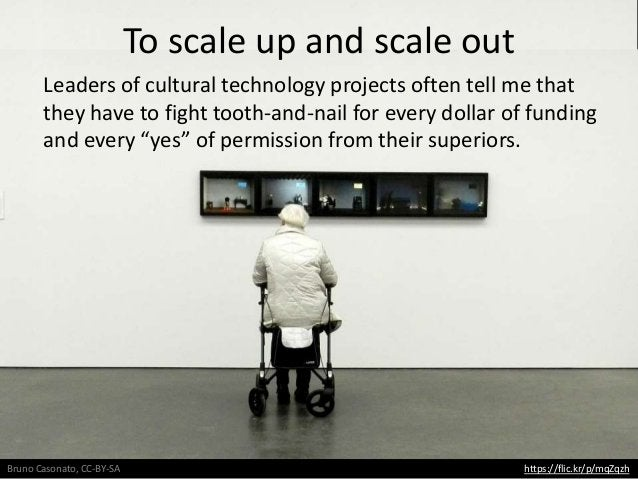 https://flic.kr/p/mqZqzh At the museum Bruno Casonato, CC-BY-SA Leaders of cultural technology projects often tell me that...