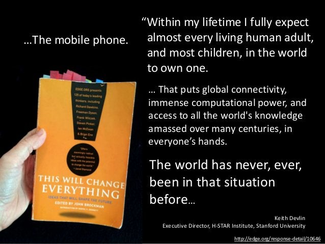 """""""Within my lifetime I fully expect almost every living human adult, and most children, in the world to own one. http://edg..."""