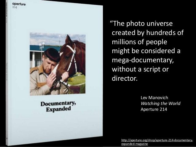 """""""The photo universe created by hundreds of millions of people might be considered a mega-documentary, without a script or ..."""