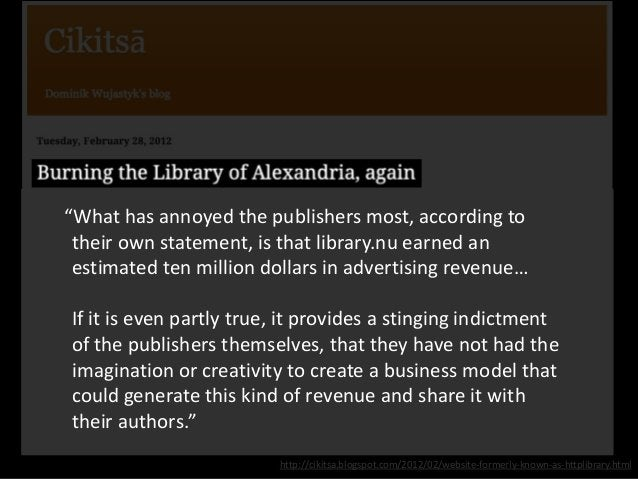 """http://cikitsa.blogspot.com/2012/02/website-formerly-known-as-httplibrary.html """"What has annoyed the publishers most, acco..."""