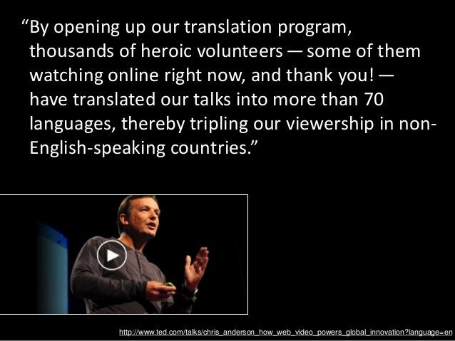 """""""By opening up our translation program, thousands of heroic volunteers—some of them watching online right now, and thank..."""