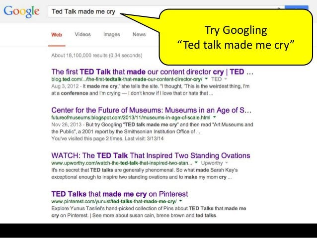 """Try Googling """"Ted talk made me cry"""""""