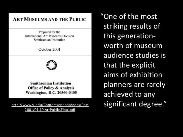 """http://www.si.edu/Content/opanda/docs/Rpts 2001/01.10.ArtPublic.Final.pdf """"One of the most striking results of this genera..."""