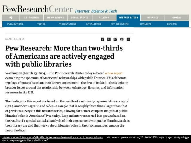 http://www.pewinternet.org/2014/03/13/library-engagement-typology/http://www.pewinternet.org/2014/03/13/pew-research-more-...