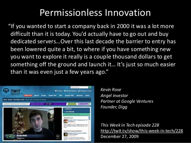 """""""If you wanted to start a company back in 2000 it was a lot more difficult than it is today. You'd actually have to go out..."""