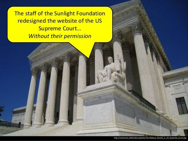 http://commons.wikimedia.org/wiki/File:Oblique_facade_2,_US_Supreme_Court.jpg The staff of the Sunlight Foundation redesig...