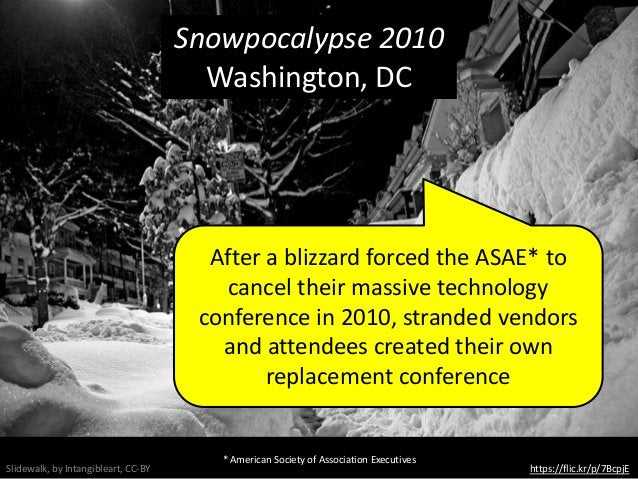 https://flic.kr/p/7BcpjESlidewalk, by Intangibleart, CC-BY After a blizzard forced the ASAE* to cancel their massive techn...