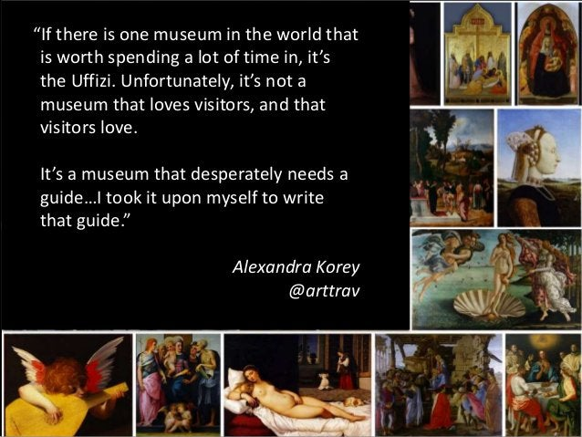 """""""If there is one museum in the world that is worth spending a lot of time in, it's the Uffizi. Unfortunately, it's not a m..."""