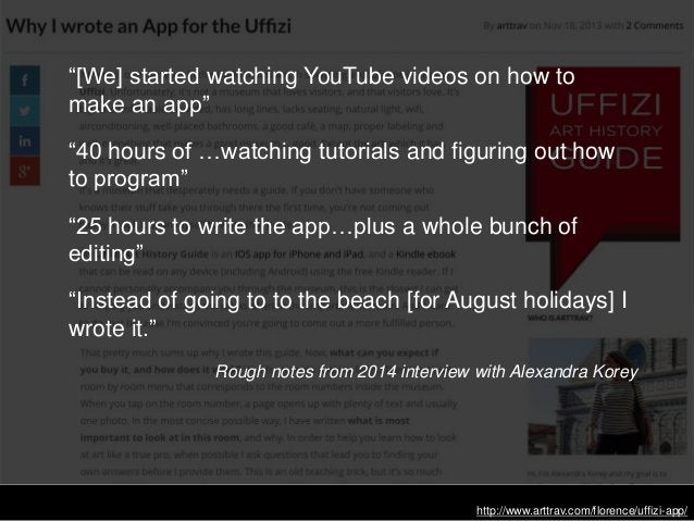 """http://www.arttrav.com/florence/uffizi-app/ """"[We] started watching YouTube videos on how to make an app"""" """"40 hours of …wat..."""