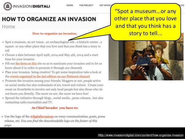 """Http://www.invasionidigitali.it/en/content/how-organize-invasion """"Spot a museum…or any other place that you love and that ..."""