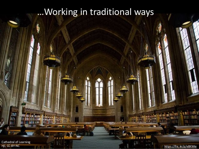 …Working in traditional ways https://flic.kr/p/e8KMie Cathedral of Learning Hjl, CC-BY-NC