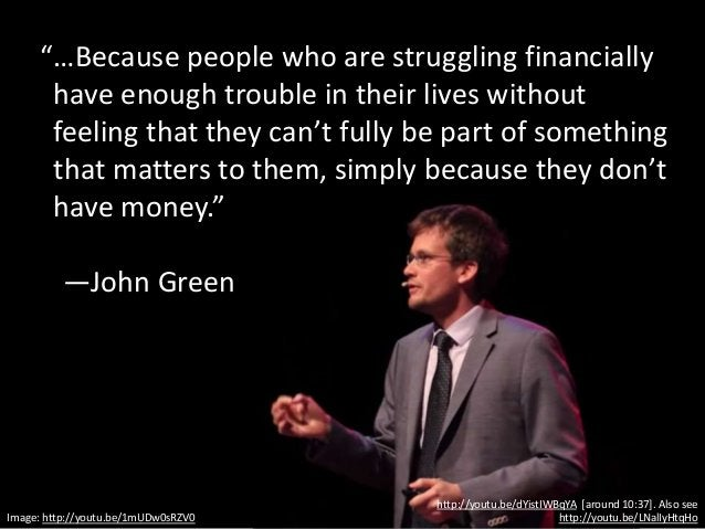"""""""…Because people who are struggling financially have enough trouble in their lives without feeling that they can't fully b..."""