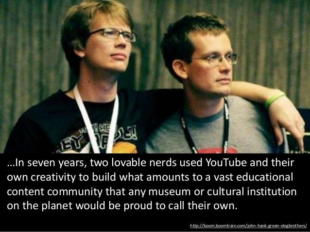 http://boom.boomtrain.com/john-hank-green-vlogbrothers/ …In seven years, two lovable nerds used YouTube and their own crea...