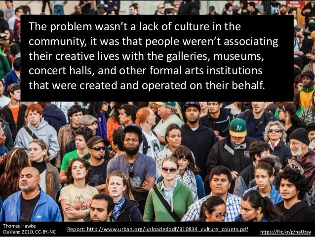 The problem wasn't a lack of culture in the community, it was that people weren't associating their creative lives with th...