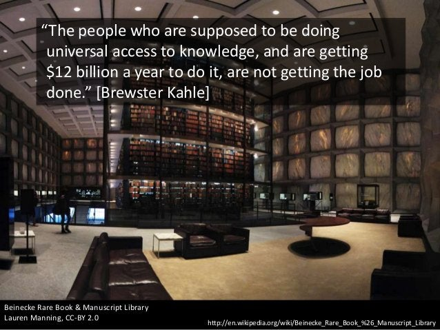 """""""The people who are supposed to be doing universal access to knowledge, and are getting $12 billion a year to do it, are n..."""