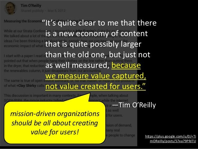 """https://plus.google.com/u/0/+Ti mOReilly/posts/57xa79PfdTU """"It's quite clear to me that there is a new economy of content ..."""