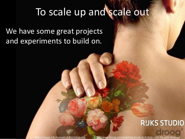 We have some great projects and experiments to build on. To scale up and scale out http://www.droog.com/webshop/products/t...