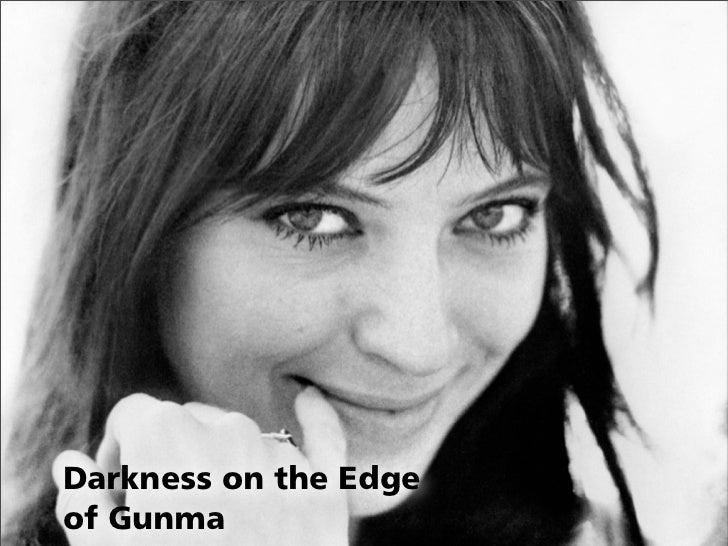 Darkness on the Edgeof Gunma