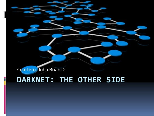 Cuartero, John Brian D.  DARKNET: THE OTHER SIDE