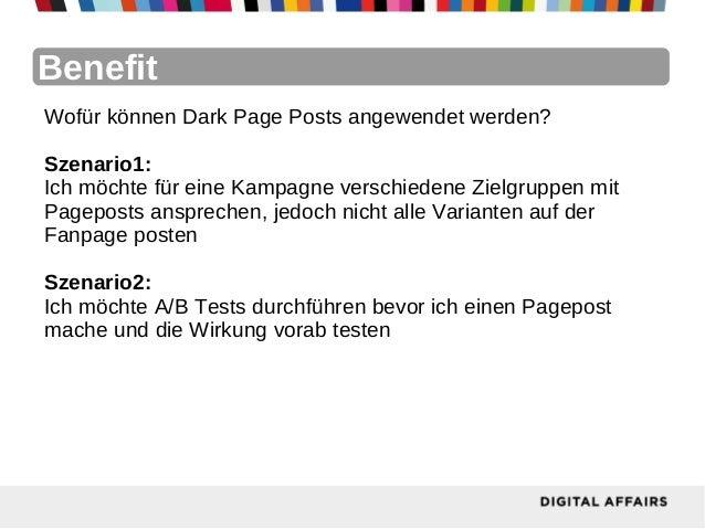 BenefitWofür können Dark Page Posts angewendet werden?Szenario1:Ich möchte für eine Kampagne verschiedene Zielgruppen mitP...