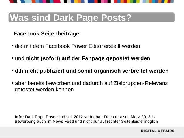 Was sind Dark Page Posts?    Facebook Seitenbeiträge●    die mit dem Facebook Power Editor erstellt werden●    und nicht (...