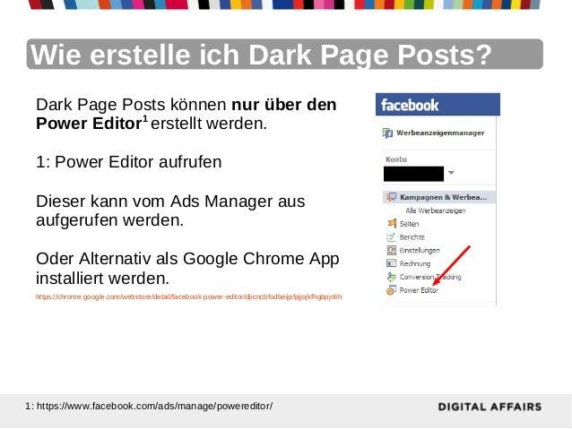 Wie erstelle ich Dark Page Posts?  Dark Page Posts können nur über den  Power Editor1 erstellt werden.  1: Power Editor au...