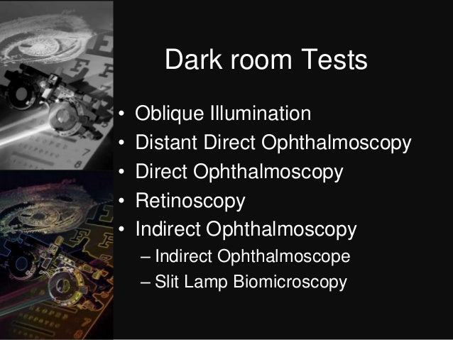Undergraduate Lecture 4 Dark Room Tests In Ophthalmology