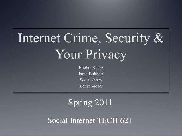 Social Internet TECH 621 Spring 2011