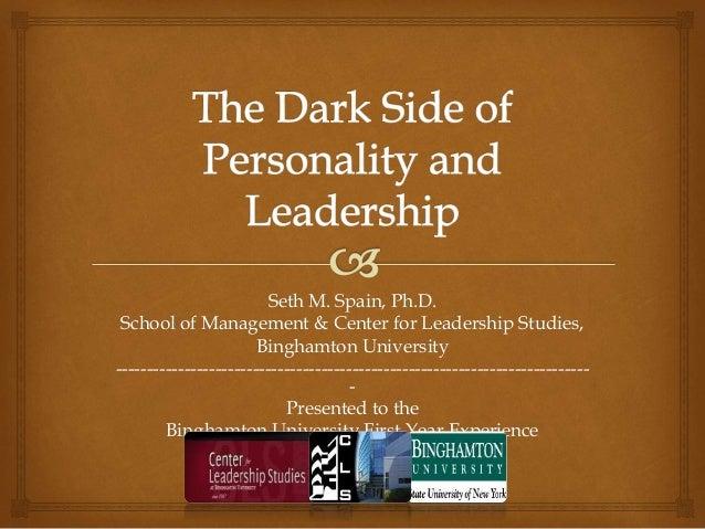 Seth M. Spain, Ph.D.  School of Management & Center for Leadership Studies,  Binghamton University  ----------------------...