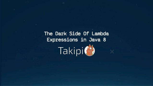 The Dark Side Of Lambda Expressions in Java 8