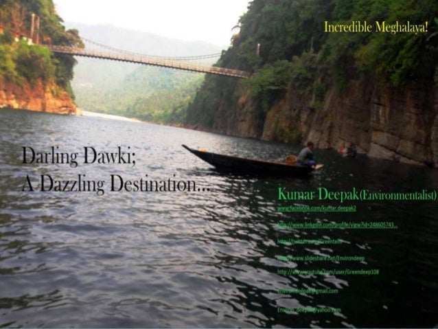 Darling Dawki; A Dazzling Destination Trade & Tourism are two building blocks that define strong ties between two neighbor...