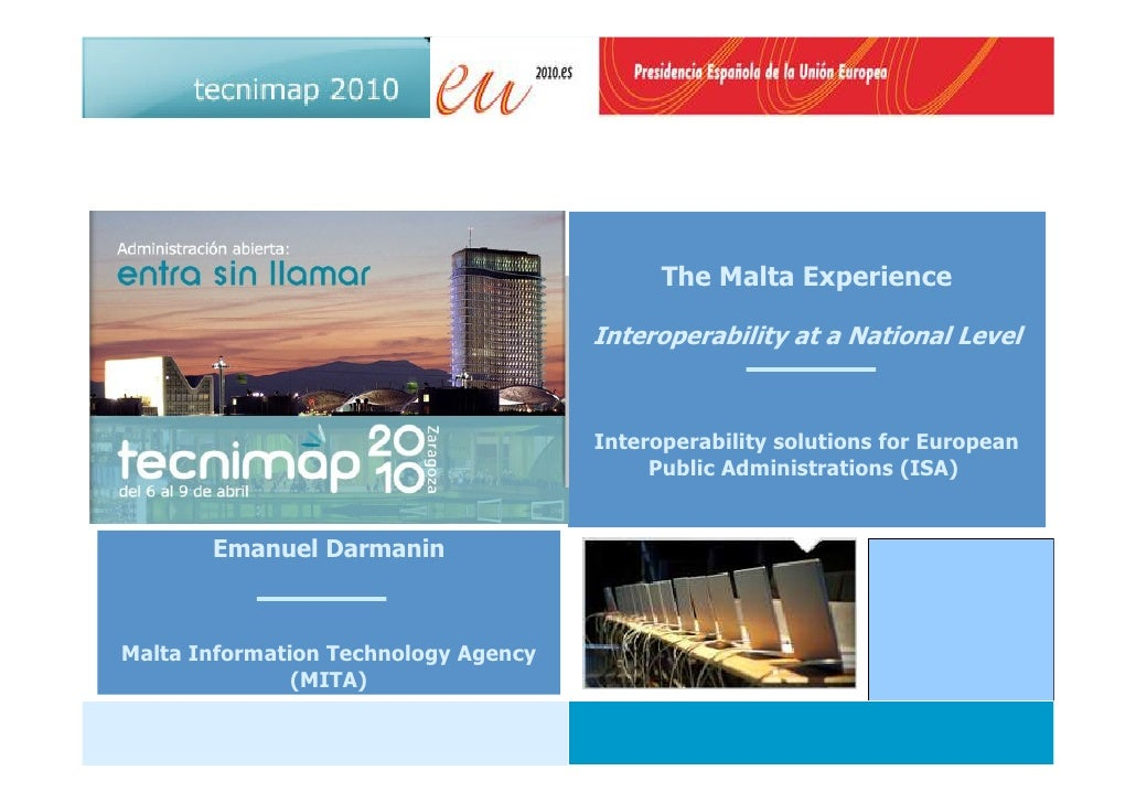 The Malta Experience                                        Interoperability at a National Level                          ...