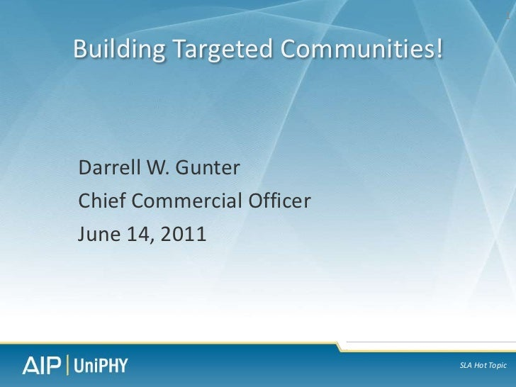 Darrell W. Gunter<br />Chief Commercial Officer<br />June 14, 2011<br />Building Targeted Communities!<br />1<br />