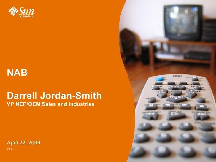 NAB Darrell Jordan-Smith VP NEP/OEM Sales and Industries  April 22, 2009 v1.0