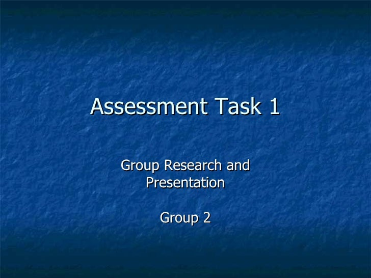 Assessment Task 1 Group Research and Presentation Group 2