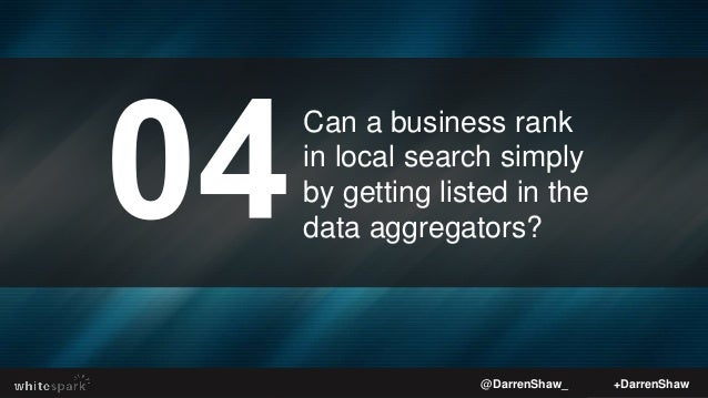 Can a business get any search traffic or actual customer calls simply by getting listed in the data aggregators? @DarrenSh...
