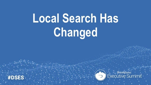 How to Adapt Your Dealership to a Radically Different Local Search Environment - DSES 2018 Slide 2