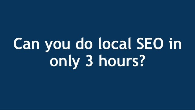 Boston SearchLove How to Prioritize Your Local Search Work Slide 3