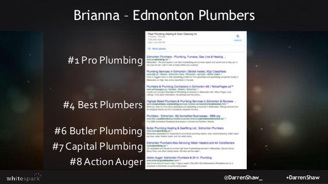 @DarrenShaw_ +DarrenShaw Brianna – Edmonton Plumbers #1 Pro Plumbing #4 Best Plumbers #6 Butler Plumbing #7 Capital Plumbi...
