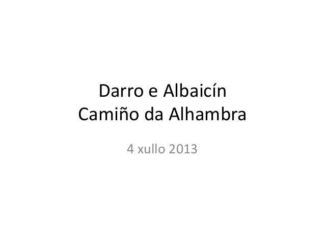 Darro e Albaicín Camiño da Alhambra 4 xullo 2013