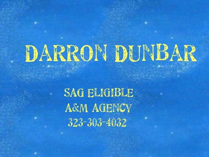 Darron   Dunbar SAG Eligible A&M Agency 323-303-4032