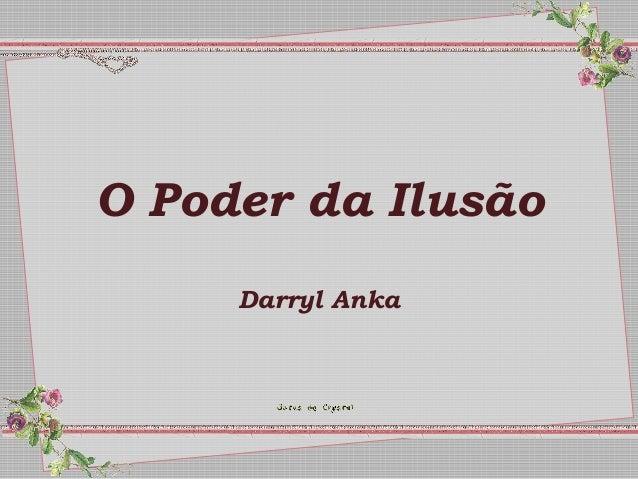 O Poder da Ilusão Darryl Anka